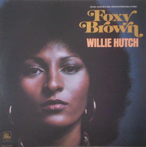 Willie Hutch - Foxy Brown (Original Soundtrack)