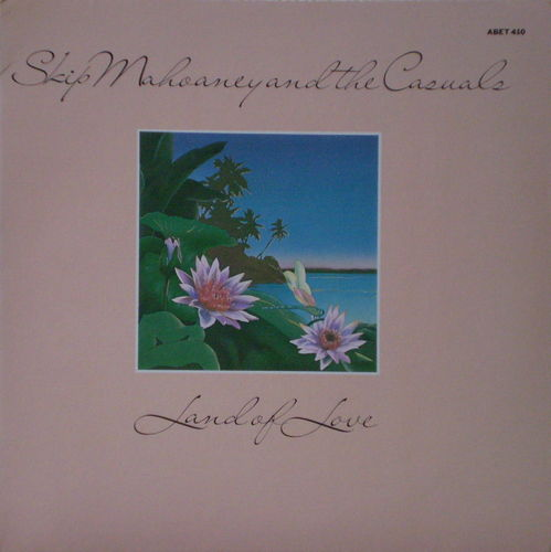 Skip Mahoaney and the Casuals - Land of Love