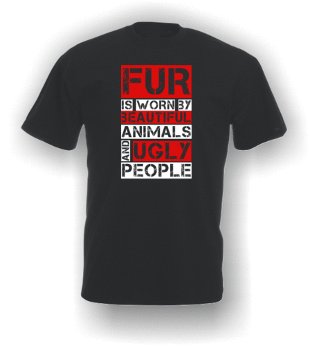 Fur is worn by beautiful animals and ugly people. T-Shirt (Adult)
