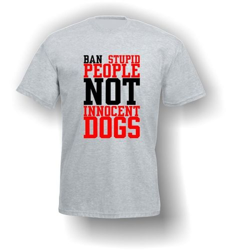 Ban Stupid People NOT Innocent Dogs - T-Shirt Adult