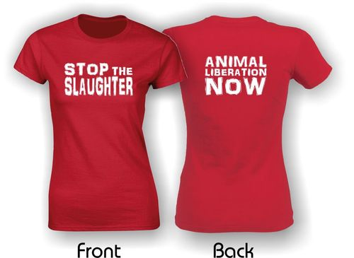 Stop The Slaughter. Animal Liberation Now. Ladies Fitted T-Shirt. Red.