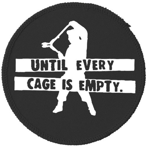 Until Every Cage is Empty - Black Circular Patch - Vegan