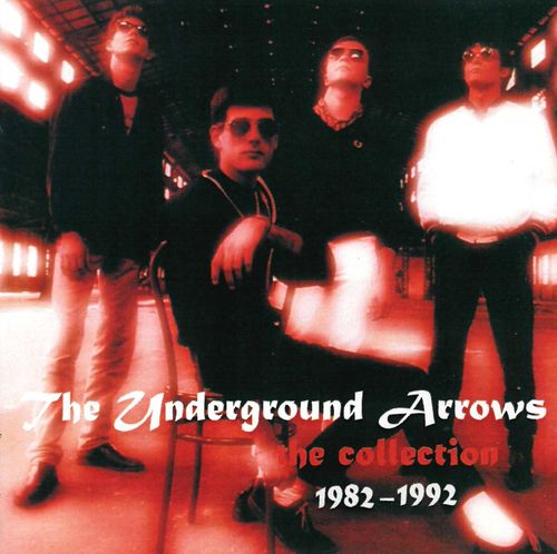 UNDERGROUND ARROWS, THE - The Collection 1982 - 1992 CD (NEW)