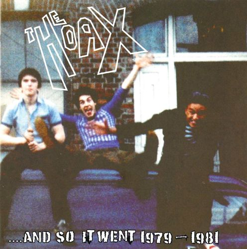 HOAX, THE - And So It Went 1979 - 1981 CD (NEW)