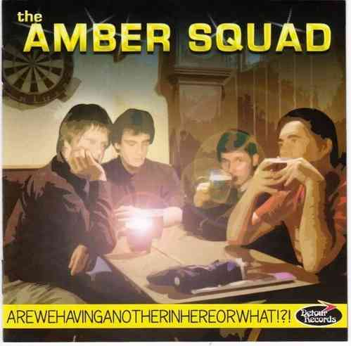 AMBER SQUAD, THE - Are we having another in here or what? CD (NEW)