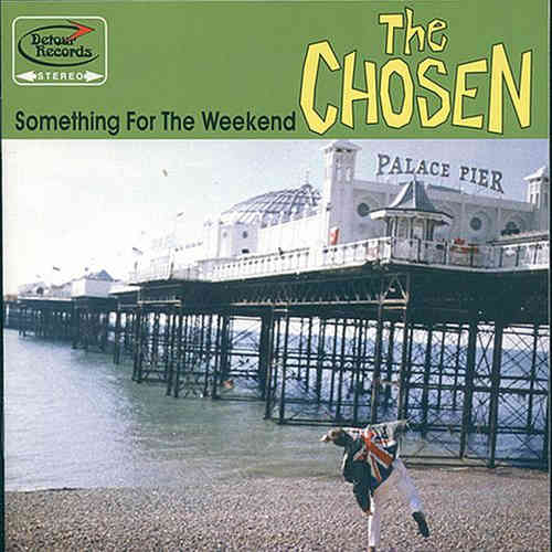 CHOSEN, THE  - Something for the weekend CD (NEW)