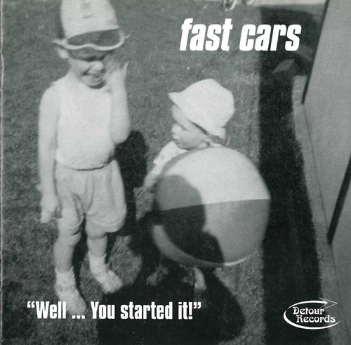 FAST CARS - Well ... You Started It DOWNLOAD