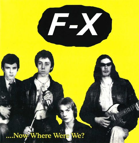 "F-X - ""....Now Where Were We? "" CD (NEW)"