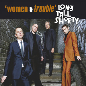 LONG TALL SHORTY – Woman & Trouble CD (NEW)