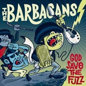 BARBACANS, THE - God Save The Fuzz CD (NEW) (M)