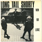 "LONG TALL SHORTY - Win Or Lose - 7"" + P/S (EX-/EX) (M)"