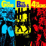 4 SKINS, THE - The Good, The Bad And The 4 Skins LP (NEW) (P)
