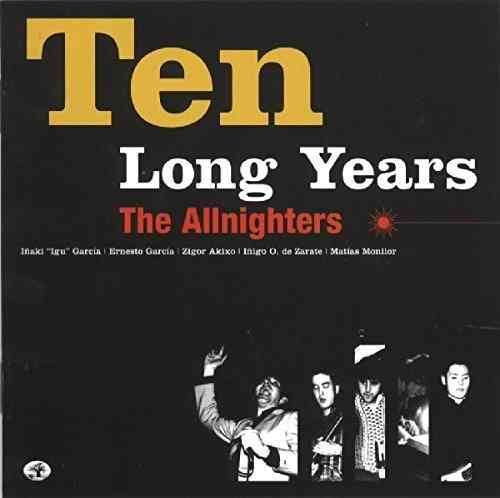 ALLNIGHTERS, THE - Ten Long Years - LP (NEW) (M)