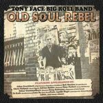 TONY FACE BIG ROLL BAND - Old Soul Rebel - CD (NEW) (M)