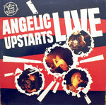 ANGELIC UPSTARTS, THE - LIVE! (+ FLEXI) - LP (VG+/EX) (P)