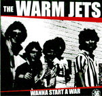 WARM JETS, THE - Wanna Start a War - LP (NEW) (P)