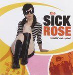 SICK ROSE, THE - Blastin' Out... PLUS! Double CD (NEW) (M)