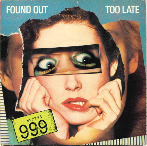 "999 - Found Out Too Late 7"" + P/S (EX/EX) (P)"