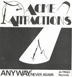 "ACME ATTRACTIONS - Anyway 7"" + P/S (EX/EX) (P)"