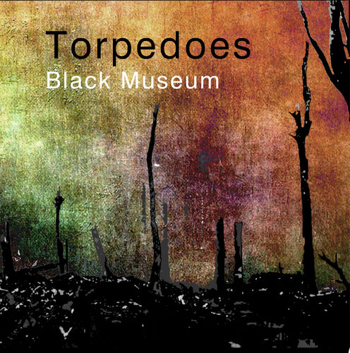TORPEDOES - Black Museum DOUBLE LP + DOWNLOAD (NEW)