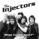 INJECTORS, THE - What Comes Next? DOWNLOAD