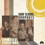 SURF SCHOOL DROPOUTS - Summer Is A State Of Mind LP (NEW) (M)