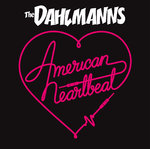 DAHLMANNS, THE - American Heartbeat Mini LP (NEW) (M)