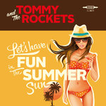"TOMMY & THE ROCKETS - Lets Have Fun in the Summer sun EP 7"" + P/S (NEW) (M)"