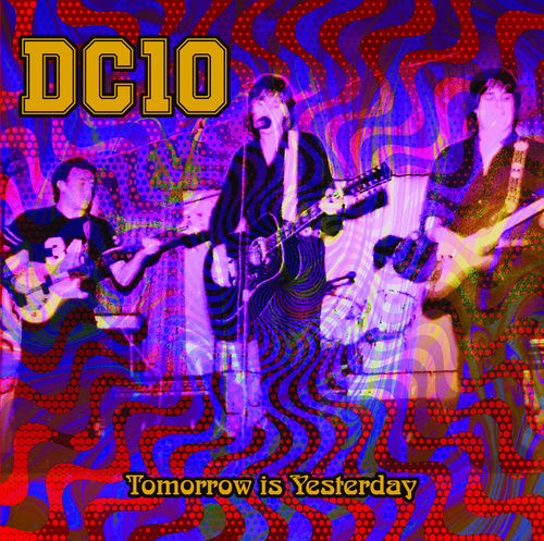 DC10 - Tomorrow Is Yesterday! CD (NEW) (M)