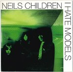 "NEILS CHILDREN - I Hate Models - 7"" + P/S (EX/EX) (M)"