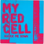 "MY RED CELL - Knock Me Down - 7"" + P/S (EX/EX) (P)"