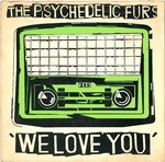 "PSYCHEDELIC FURS, THE - We Love You - 7"" + P/S (VG/VG+) (P)"