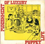 "PUNISHMENT OF LUXURY - Puppet Life 7"" + P/S (VG+/VG+) (P)"