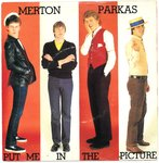"MERTON PARKAS, THE - Put Me In The Picture 7"" + P/S (EX/EX) (M)"
