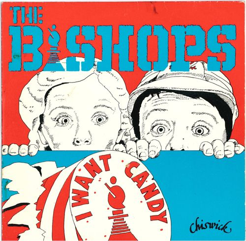 "BISHOPS, THE - I Want Candy 6"" + P/S (EX-/VG+) (P)"