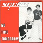 "SQUIRE - No Time Tomorrow 7"" + P/S (EX/EX) (M)"