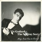 "VIC GODARD & SUBWAY SECT ‎- Hey Now (I'm In Love) 7"" + P/S (VG/EX) (P)"