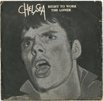 "CHELSEA - Right To Work / The Loner - 7"" + P/S (VG-/VG-) (P)"