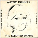 "COUNTY, WAYNE & THE ELECTRIC CHAIRS - Thunder When She Walks 7"" + P/S (VG-/VG+) (P)"