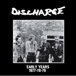 DISCHARGE - Early Years 1977-78-79 CD (NEW) (P)
