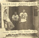 "WALKING ABORTIONS - Handy Pandy Tony Tandy E.P.  - 7"" (+ PHOTOCOPY OF P/S) ((EX)/VG) (P)"