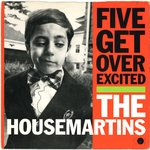 "HOUSEMARTINS, THE - Five Get Over Excited - 7"" + P/S (VG+/VG+) (M)"