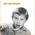 "SOUP DRAGONS, THE - Whole Wide World - 7"" + P/S (EX/VG+) (M)"