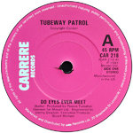 "TUBEWAY PATROL -  Do Eyes Ever Meet 7"" (-/EX) (P)"