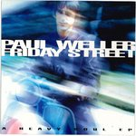"WELLER, PAUL - Friday Street EP - 7"" + P/S (EX/EX) (M)"