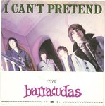 "BARRACUDAS, THE - I Can't Pretend - 7"" + P/S (EX/EX-) (M)"