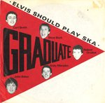 "GRADUATE - Elvis Should Play Ska - 7"" + P/S (VG+/EX) (M)"
