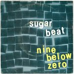 "NINE BELOW ZERO - Sugar Beat - 7"" + P/S (VG/VG+) (M)"