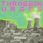 THROBBIN URGES - Throbbin Urges LP (NEW) (P)