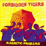 FORBIDDEN TIGERS - Magnetic Problems LP (NEW) (M)